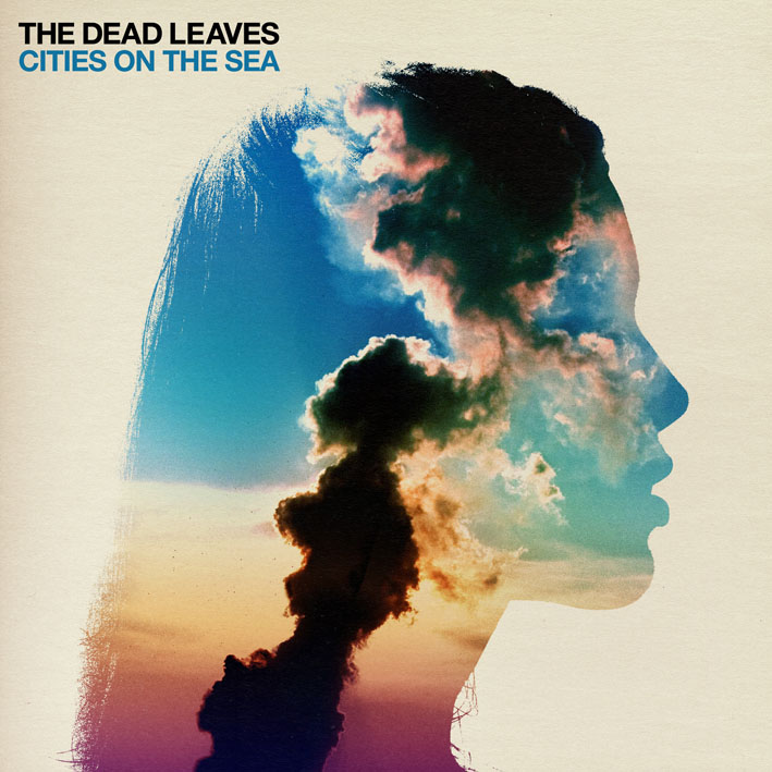 The Dead Leaves : Cities On The Sea
